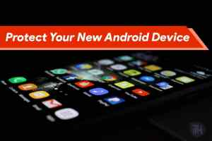 How to Protect Your New Android Device (2021): With Infographics