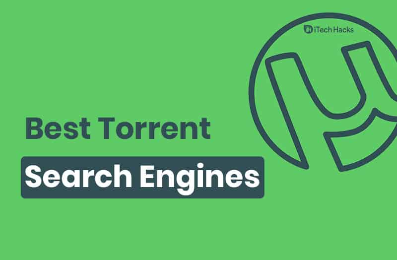 4 Best Torrent Search Engines To Look into Torrent Files 2020