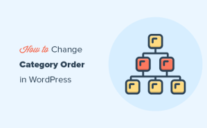 How to Change the Category Order in WordPress