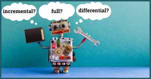 What Backup Type Do I Want: Full, Incremental, or Differential? – Ask Leo!