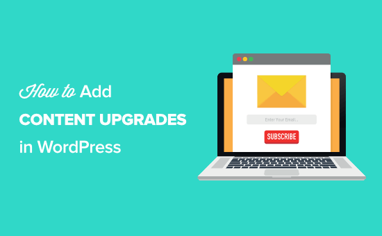 How to add content upgrades in WordPress and grow your email list