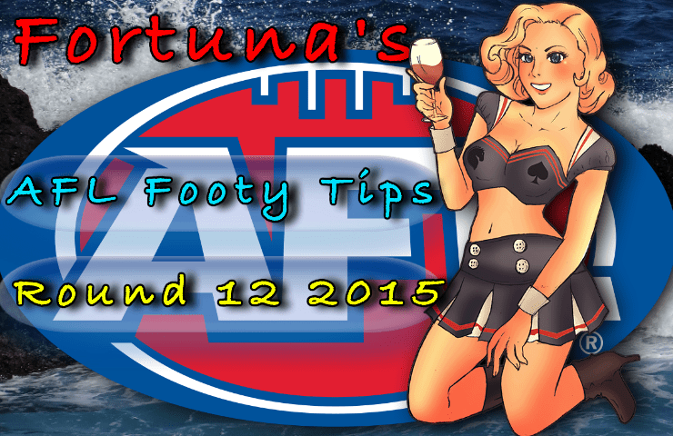 Round 12 AFL footy tips 2015 Fortuna