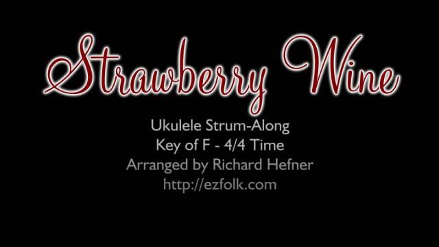 Strawberry Wine Ukulele Strum Along With Chords And Lyrics