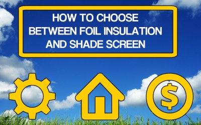 How To Choose Between Foil Insulation And Shade Screen