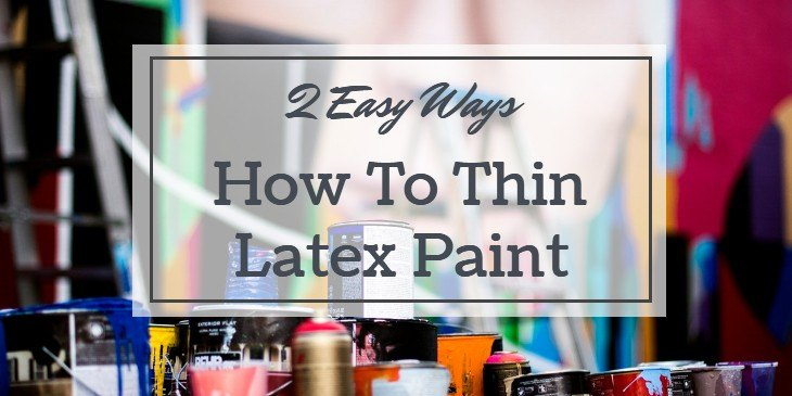 how to thin latex paint
