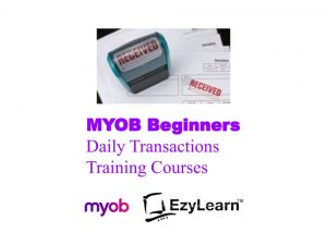 MYOB Beginners Training Course Accounts Receivable Accounts Payable & Data Entry - EzyLearn