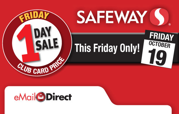 Safeway: Friday October  19th
