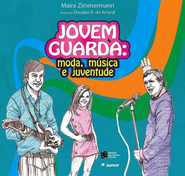 "Capa do livro ""Jovem Guarda: Moda, Música e Juventude"", de Maíra Zimmermann"