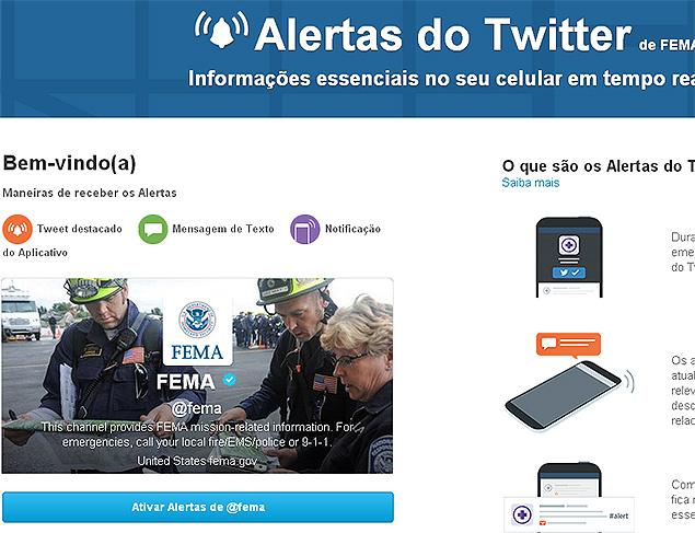 Alertas do Twitter para desastres, uma parceria da rede social com a Fema (Federal Emergency Management Agency), dos EUA