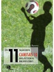 Jornalista elege os melhores camisas 10 do futebol brasileiro
