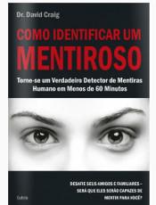 Criminologista ensina como detectar mentiras e não ser ludibriado