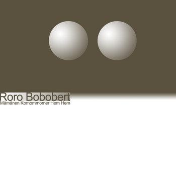 Roro Bobobert - Måmånen Komommomer Hem Hem [unk14]