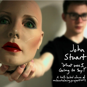What Was I Going To Say by John Stuart