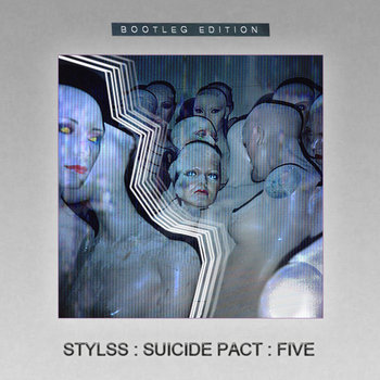 STYLSS : SUICIDE PACT : FIVE [BOOTLEG EDITION] cover art