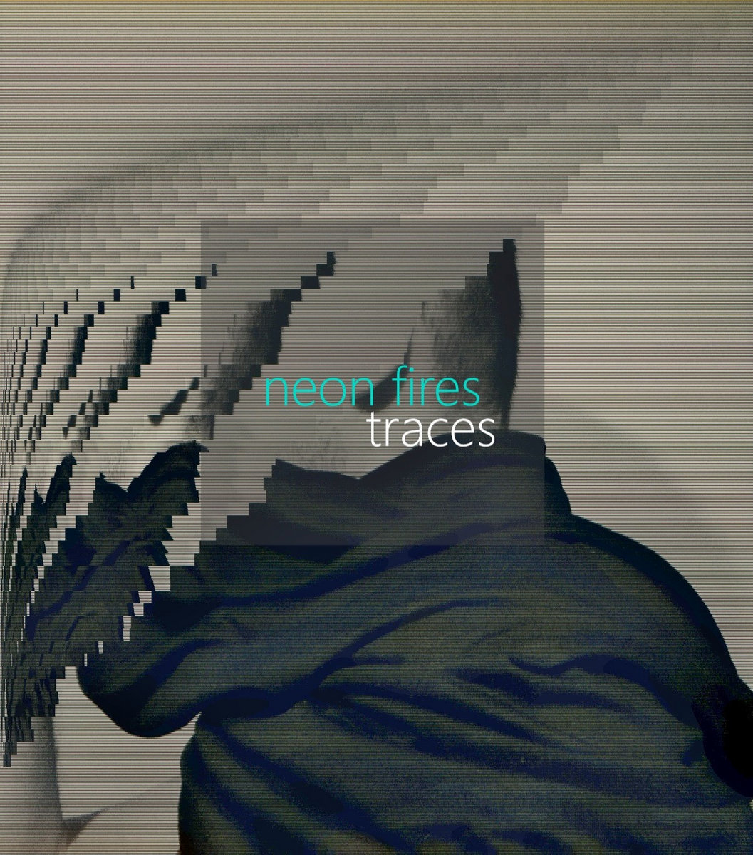 Neon Fires - Traces (EP)