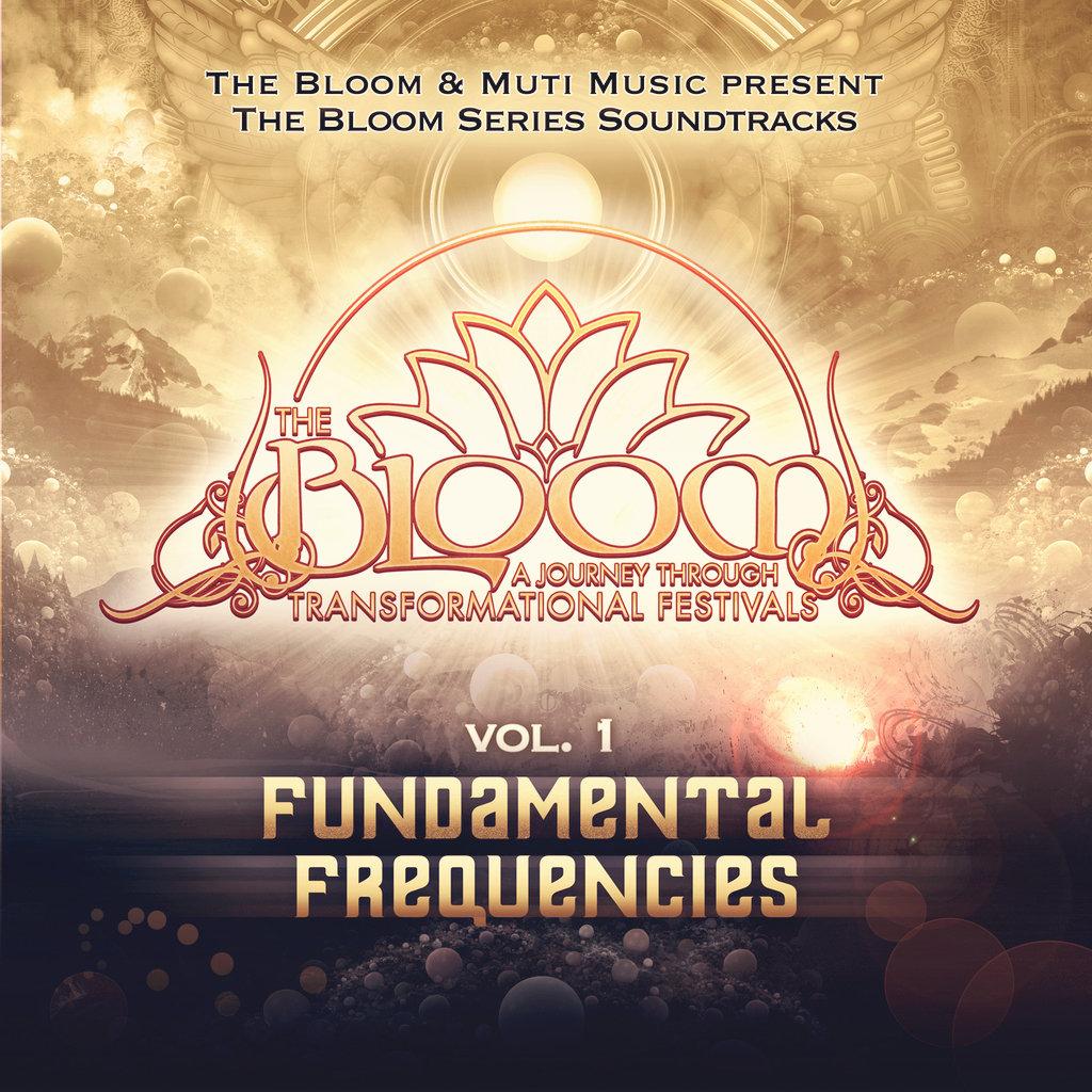 Bloom, Ganjaology, Fundamental Frequencies