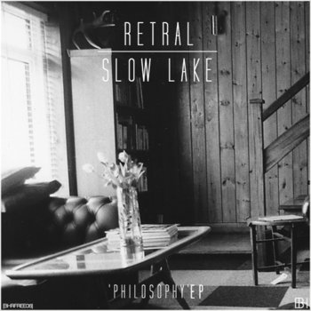 Retral & Slow Lake - Philosophy EP [BHRFREE06]