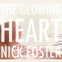Nick Foster - The Glowing Heart artwork