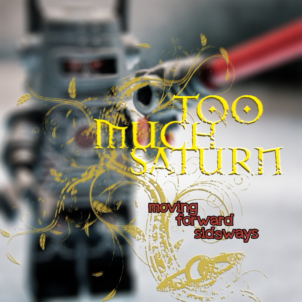 Too Much Saturn - Moving Forward Sideways