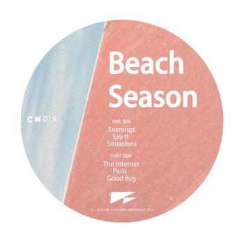 Beach Season - 'Internet Evening' EP  [CM015]
