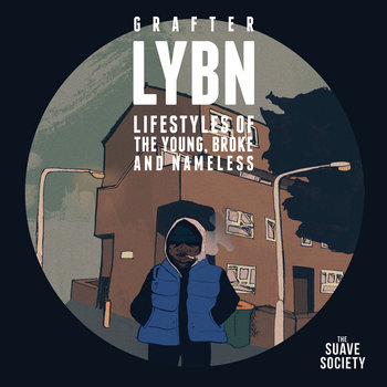 BRITHOPTV: [New Release] Grafter (@GrafterMusic) - 'Lifestyles Of The Young, Broke, & Namless' #LYBN #Album OUT NOW! [Rel. 26/10/14] | #UKRap #UKHipHop