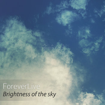 ForeverLive - Brightness of the sky