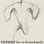 Untight - Live at Theaterkapelle