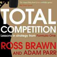 Book Review - Total Competition: Lessons in Strategy from Formula One by Ross Brawn and Adam Parr