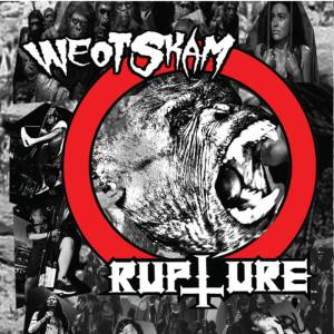 WEOT SKAM/ RUPTURE – split
