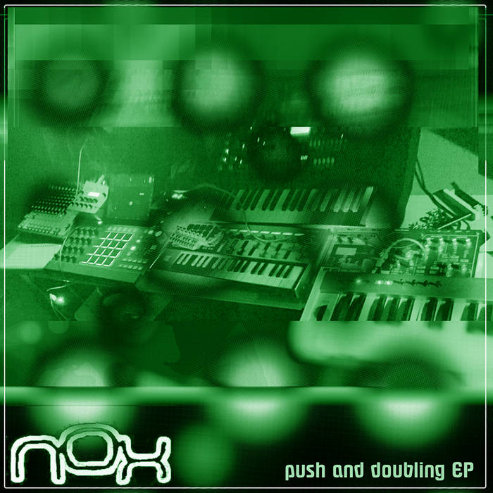 Nox – Push and Doubling EP