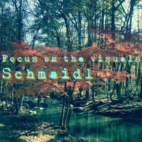 Schmaidl – Focus on the visuals