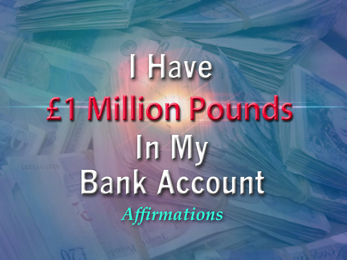 I Have 1 Million Pounds In My Bank Account Super Charged Affirmations Rockstar Affirmations