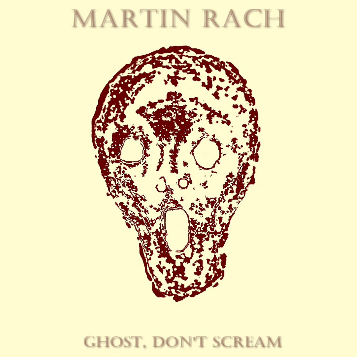 MARTIN RACH – ghost, don't scream