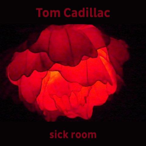 Tom Cadillac – sick room