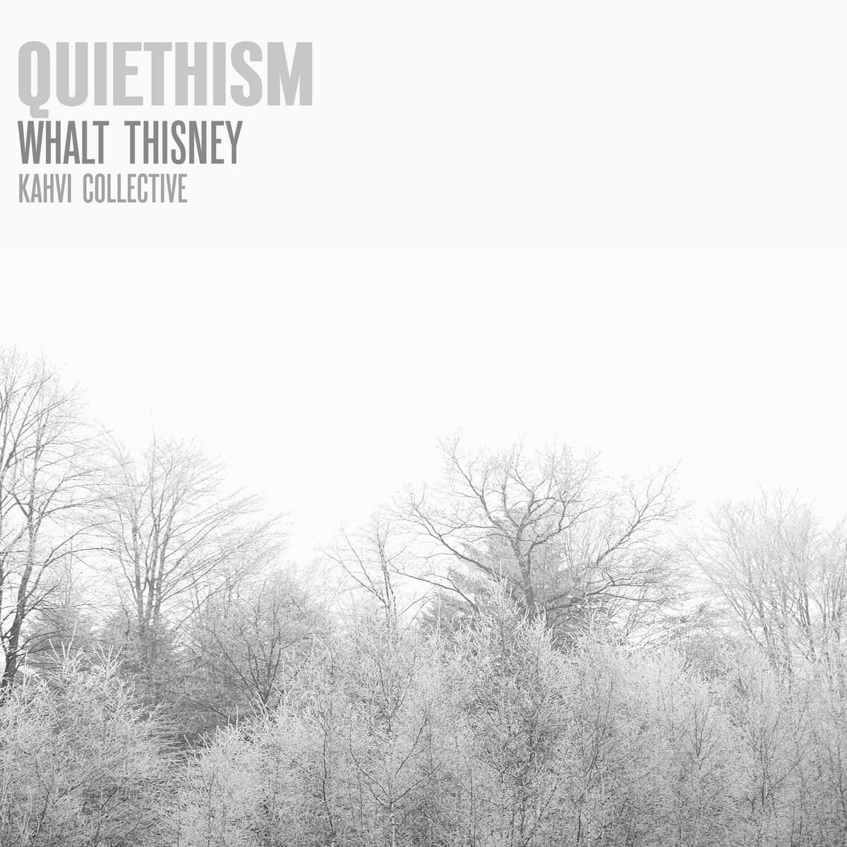 Whalt Thisney – Quiethism
