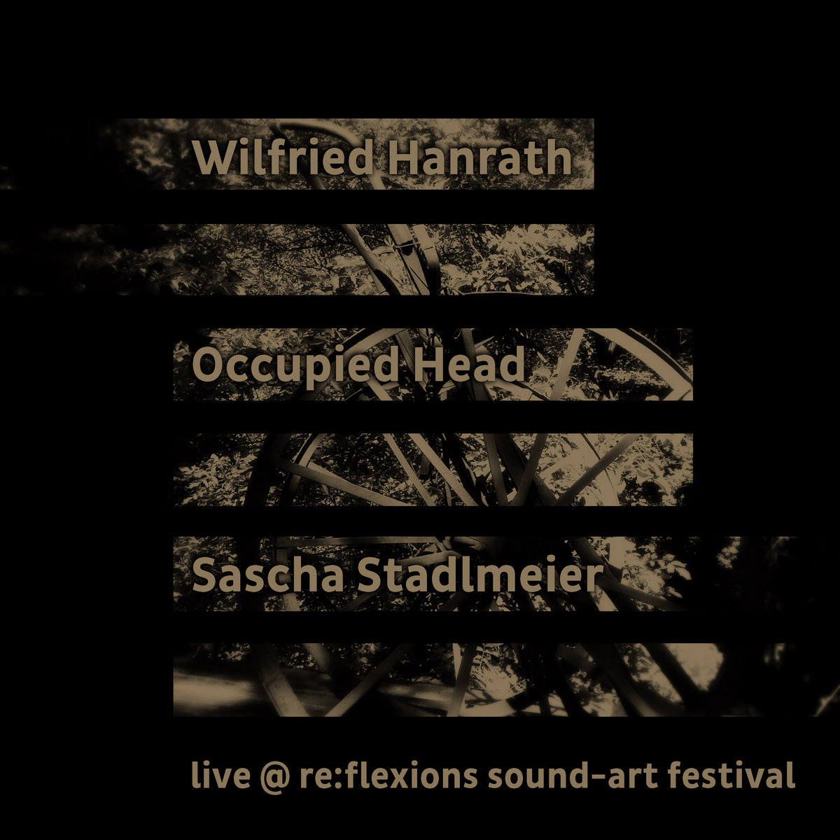 Wilfried Hanrath & Occupied Head & Sascha Stadlmeier – live @ re​​​:​​​flexions sound​​​-​​​art festival