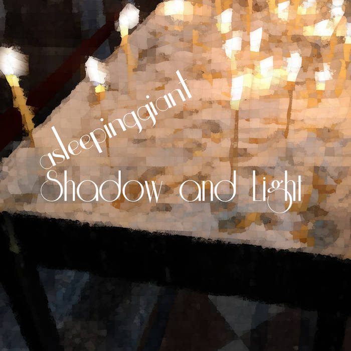 asleepinggiant – Shadow and Light