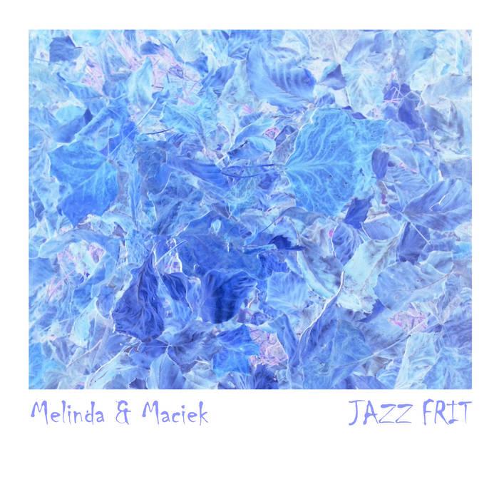 Melinda & Maciek – Jazz Frit
