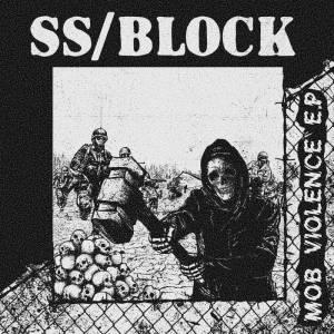 SS/BLOCK = Mob Violence EP