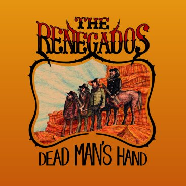 Resultado de imagen de The Renegados - Dead Man's Hand
