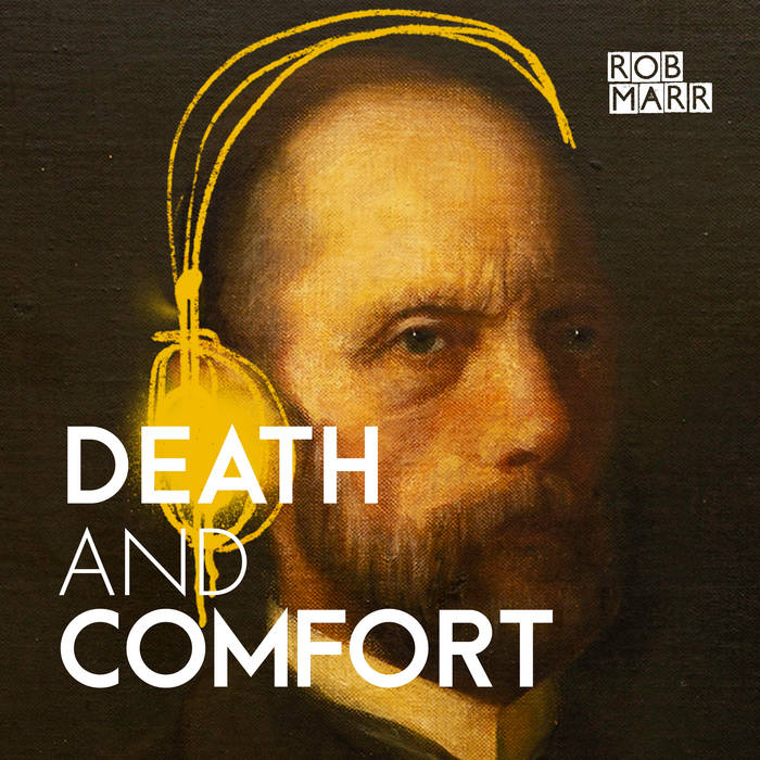 Death and Comfort | Rob Marr