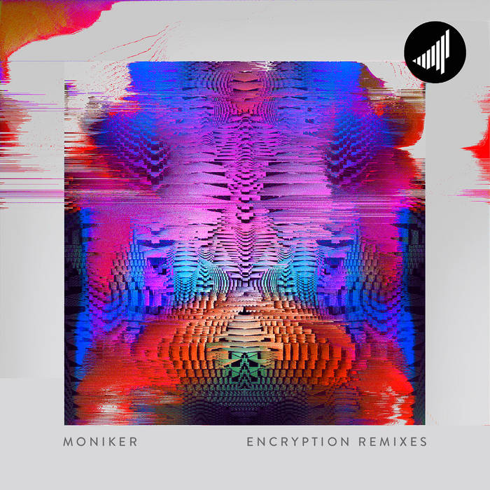 Moniker – Encryption Remixes