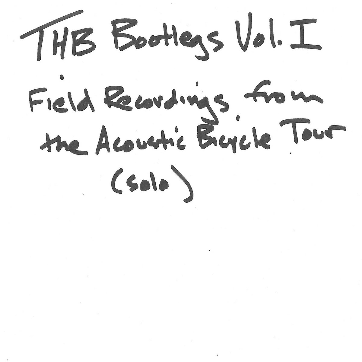 THB Bootlegs Volume One: Field Recording from the Acoustic