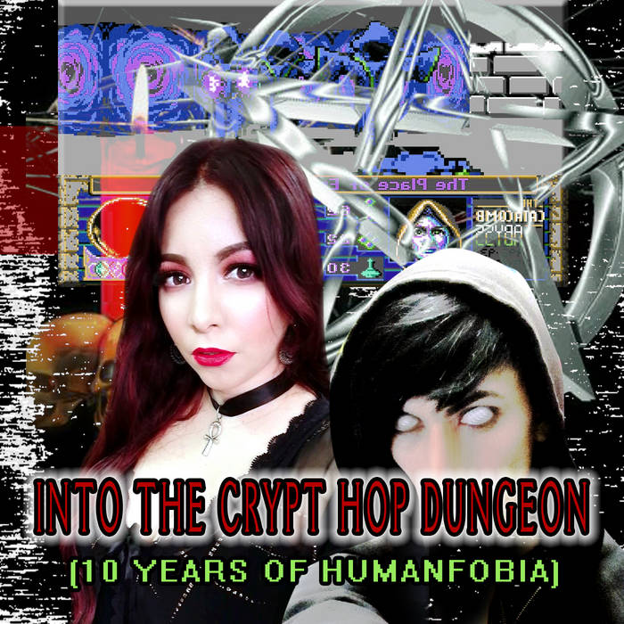 Humanfobia – Into the Crypt Hop Dungeon 🕯☽☾🔮[10 Years of Humanfobia]