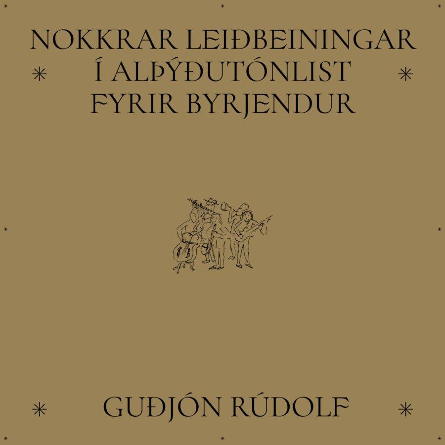 from Nokkrar leiðbeiningar í alþýðutónlist fyrir byrjendur by Guðjón Rúdolf