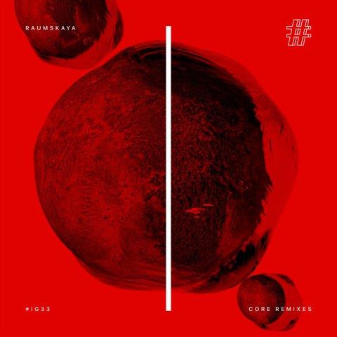 Raumskaya – Core Remixes