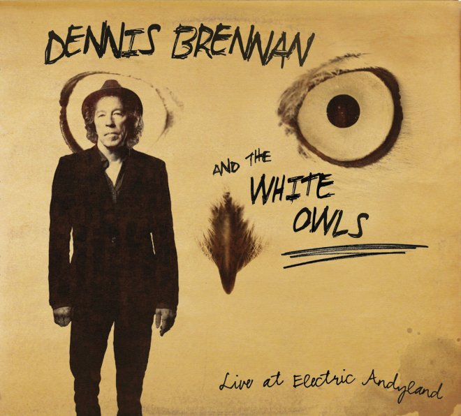 Image result for Dennis Brennan & The White Owls – Live At Electric Andyland