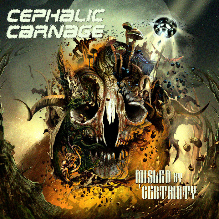 Image result for CEPHALIC CARNAGE - MISLED BY CERTAINTY