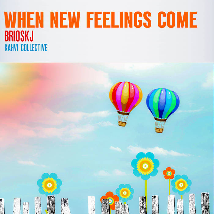 Brioskj – When new feelings come