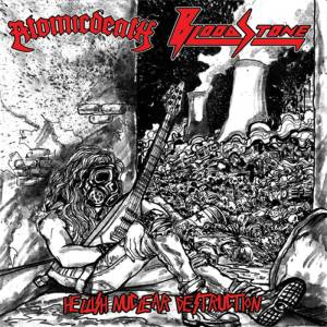 ATOMICDEATH/BLOODSTONE – Hellish Nuclear Destruction (Split)